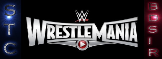 STC WRESTLEMANIA 31 SIGN BDSIR