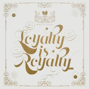 Masta-Killa-Loyalty-Is-Royaltyjpeg
